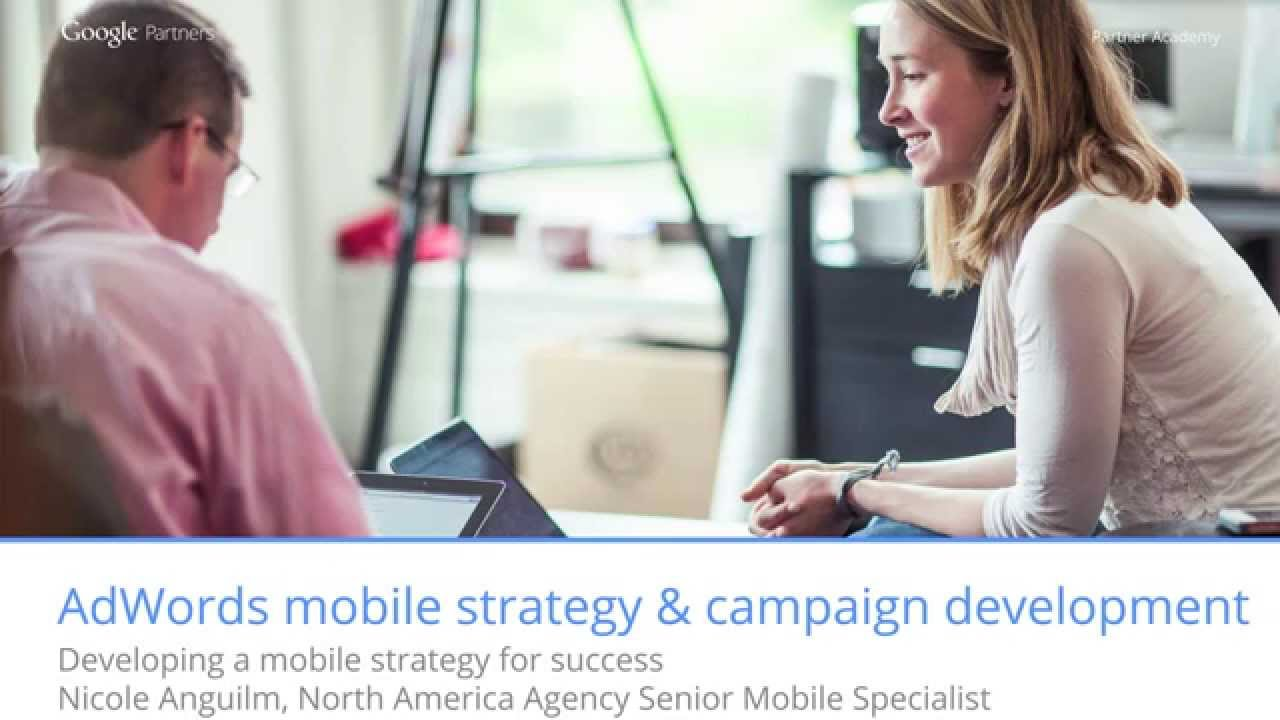 AdWords Mobile: Campaign Strategy & Management