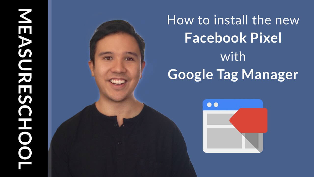 How to install the new Facebook Pixel with Google Tag Manager for Conversion Tracking