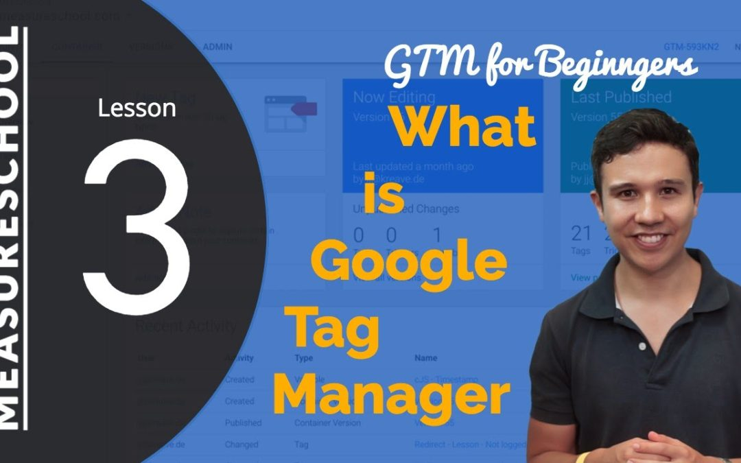 What is Google Tag Manager? | Lesson 3