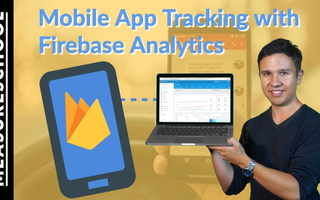 How to track Mobile Apps with Firebase Analytics