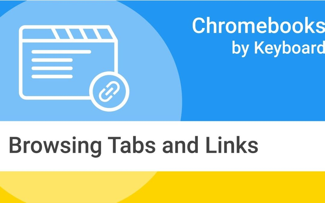 Chromebooks by Keyboard: Browsing Tabs and Links