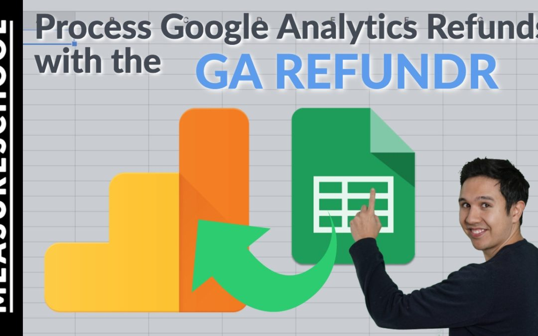 Process Google Analytics Refunds with Google Forms