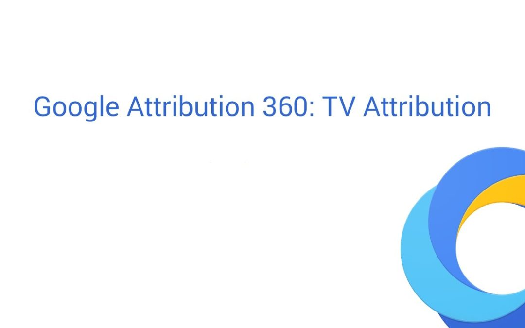 Google Attribution 360: TV Attribution – Overview Report